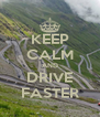 KEEP CALM AND DRIVE FASTER - Personalised Poster A4 size