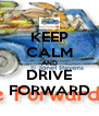KEEP CALM AND DRIVE FORWARD - Personalised Poster A4 size