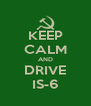 KEEP CALM AND DRIVE IS-6 - Personalised Poster A4 size