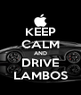 KEEP CALM AND DRIVE LAMBOS - Personalised Poster A4 size