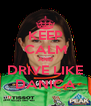 KEEP CALM AND DRIVE LIKE DANICA - Personalised Poster A4 size