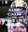 KEEP CALM AND DRIVE LIKE WEBBER - Personalised Poster A4 size