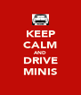 KEEP CALM AND DRIVE MINIS - Personalised Poster A4 size