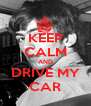 KEEP CALM AND DRIVE MY CAR - Personalised Poster A4 size