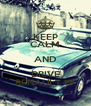 KEEP CALM AND DRIVE RENAULT 19 - Personalised Poster A4 size