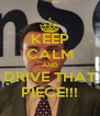 KEEP CALM AND DRIVE THAT PIECE!!! - Personalised Poster A4 size