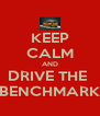 KEEP CALM AND DRIVE THE  BENCHMARK - Personalised Poster A4 size