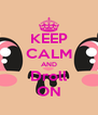 KEEP CALM AND Droll ON - Personalised Poster A4 size