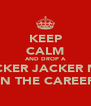 KEEP CALM AND DROP A TRACKER JACKER NEST ON THE CAREERS - Personalised Poster A4 size