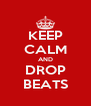 KEEP CALM AND DROP BEATS - Personalised Poster A4 size