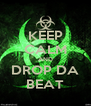 KEEP CALM AND DROP DA BEAT - Personalised Poster A4 size