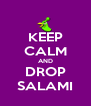 KEEP CALM AND DROP SALAMI - Personalised Poster A4 size