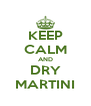 KEEP CALM AND DRY MARTINI - Personalised Poster A4 size