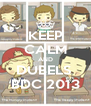 KEEP CALM AND DUBELS  BDC 2013 - Personalised Poster A4 size