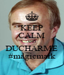 KEEP CALM AND DUCHARME #magicmark - Personalised Poster A4 size