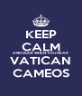 KEEP CALM AND DUCK WHEN YOU HEAR VATICAN CAMEOS - Personalised Poster A4 size