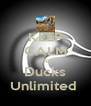 KEEP CALM AND Ducks Unlimited  - Personalised Poster A4 size