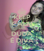 KEEP CALM AND DUDA É DIVA - Personalised Poster A4 size
