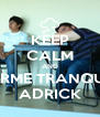 KEEP CALM AND DUERME TRANQUILO ADRICK - Personalised Poster A4 size