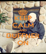 KEEP CALM AND DUFFNER ON - Personalised Poster A4 size