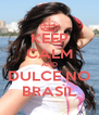 KEEP CALM AND DULCE NO BRASIL - Personalised Poster A4 size