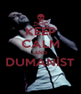 KEEP CALM AND DUMANİST  - Personalised Poster A4 size