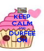 KEEP CALM AND DURFEE ON - Personalised Poster A4 size