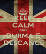 KEEP CALM AND DURMA E  DESCANCE - Personalised Poster A4 size