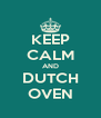 KEEP CALM AND DUTCH OVEN - Personalised Poster A4 size