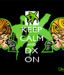 KEEP CALM AND DX ON - Personalised Poster A4 size