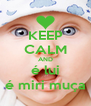 KEEP CALM AND é lui é miri muça - Personalised Poster A4 size