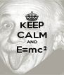 KEEP CALM AND E=mc²  - Personalised Poster A4 size