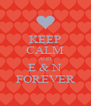 KEEP CALM AND E & N FOREVER - Personalised Poster A4 size