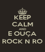 KEEP CALM AND E OUÇA ROCK N RO - Personalised Poster A4 size