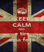 KEEP CALM AND e tire uma foto - Personalised Poster A4 size