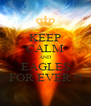 KEEP CALM AND EAGLES FOR EVER !! - Personalised Poster A4 size
