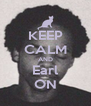 KEEP CALM AND Earl ON - Personalised Poster A4 size