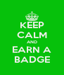KEEP CALM AND EARN A BADGE - Personalised Poster A4 size