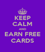 KEEP CALM AND EARN FREE CARDS - Personalised Poster A4 size
