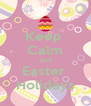 Keep  Calm And Easter  Holidays - Personalised Poster A4 size