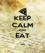 KEEP CALM AND EAT ... - Personalised Poster A4 size
