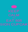 KEEP CALM AND EAT 505 FUSION CUPCAKES - Personalised Poster A4 size