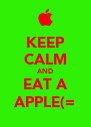 KEEP CALM AND EAT A APPLE(= - Personalised Poster A4 size