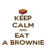 KEEP CALM AND EAT  A BROWNIE - Personalised Poster A4 size