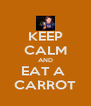 KEEP CALM AND EAT A  CARROT - Personalised Poster A4 size