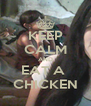 KEEP CALM AND EAT A  CHICKEN - Personalised Poster A4 size