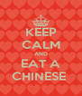 KEEP CALM AND EAT A CHINESE  - Personalised Poster A4 size