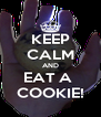 KEEP CALM AND EAT A  COOKIE! - Personalised Poster A4 size
