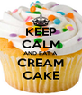 KEEP CALM AND EAT A CREAM CAKE - Personalised Poster A4 size