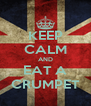 KEEP CALM AND EAT A CRUMPET - Personalised Poster A4 size